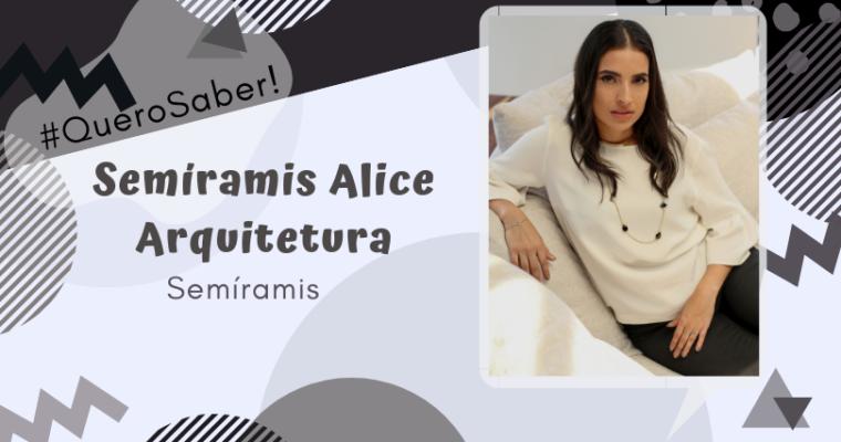 #QUEROSABER! SEMÍRAMIS ALICE
