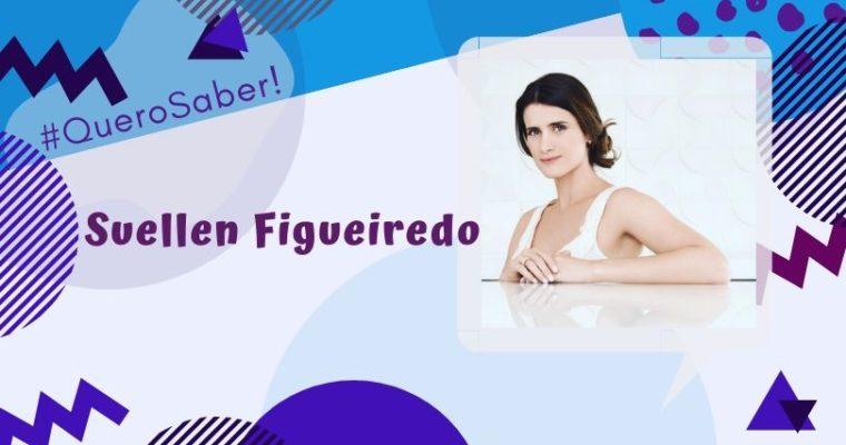 QUEROSABER! SUELLEN FIGUEIREDO